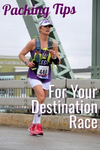 Essential packing tips for your next destination race; #running #runningtips #destinationrace #packingtips