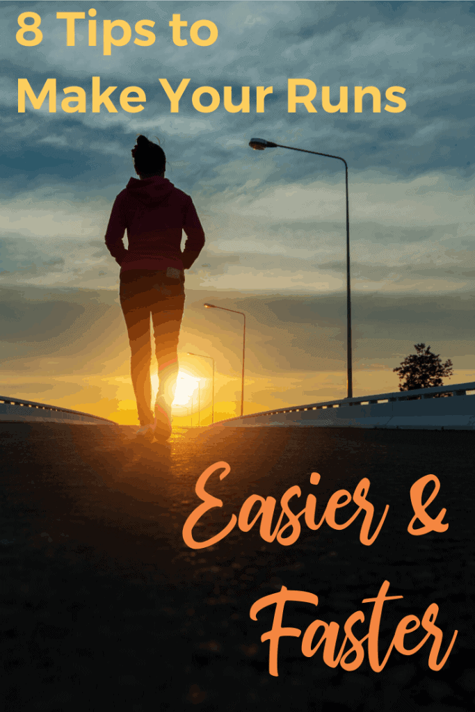 8 simple ways to make your runs easier, more enjoyable & faster. A variety of tips ranging from form, music, mindset, and even a bit of competition! #runningtips, #running, #runnertips, #run, #gethealthy