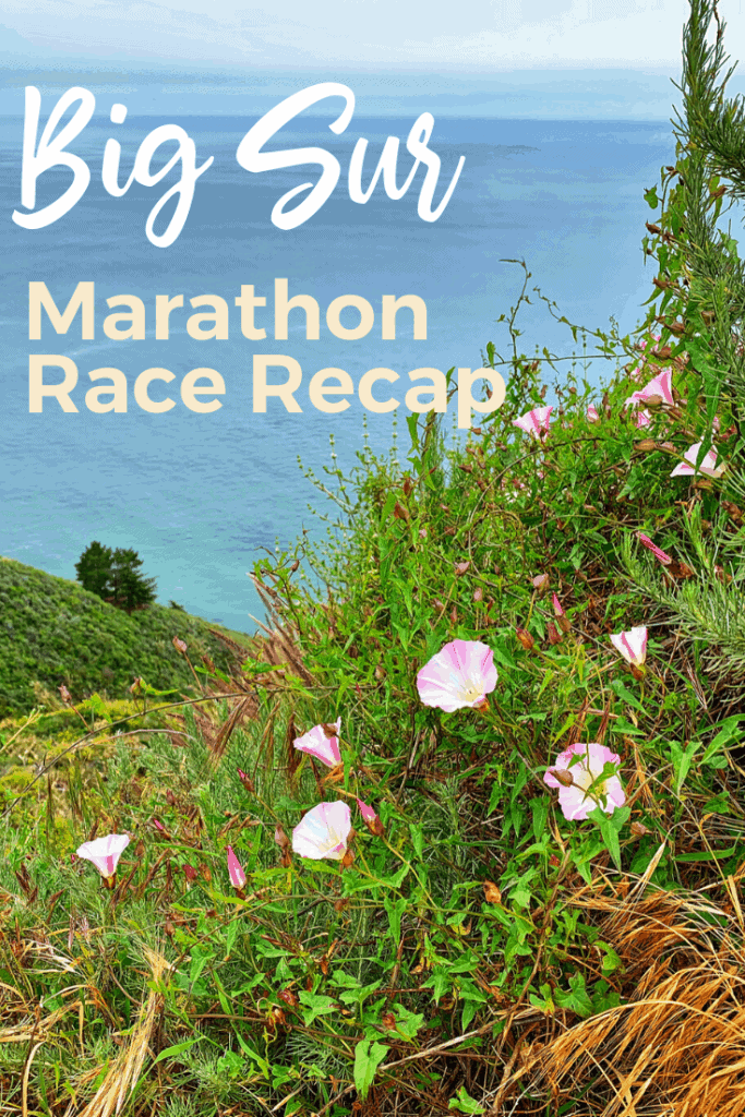 Big Sur Marathon Race Recap with landscape of Pacific Ocean and flowers