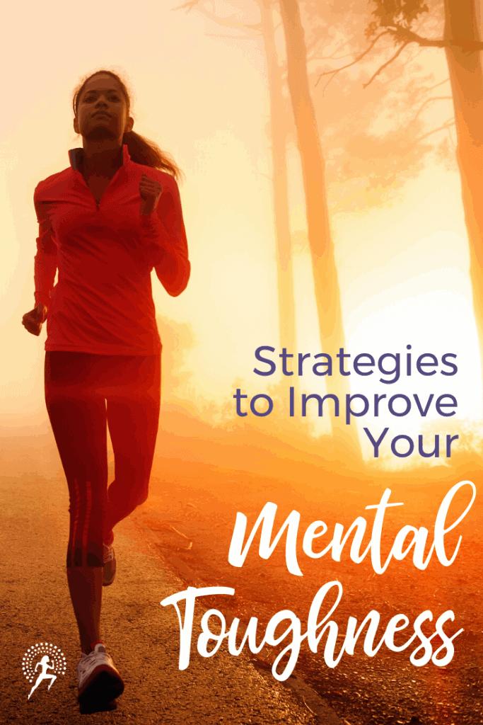 Strategies to Improve Mental Toughness #runningglow #runningtips #mentalstrength #running
